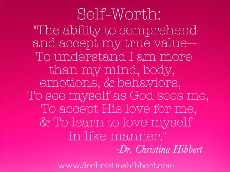 Understanding Self-Worth: If Self-Esteem is a Myth, then what is the Truth?, www.drchristinahibbert.com