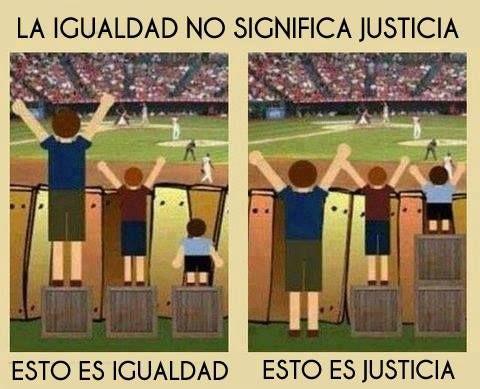 """""""Igualdad no significa justicia"""""""
