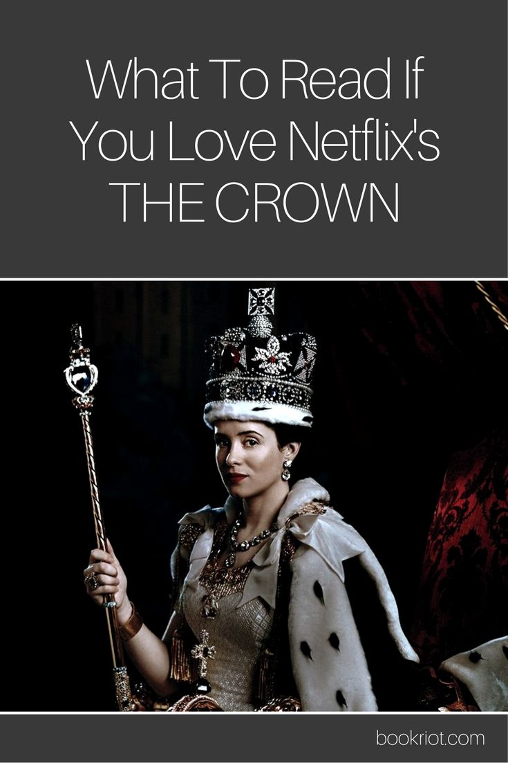 Love THE CROWN on Netflix? These books are for you.