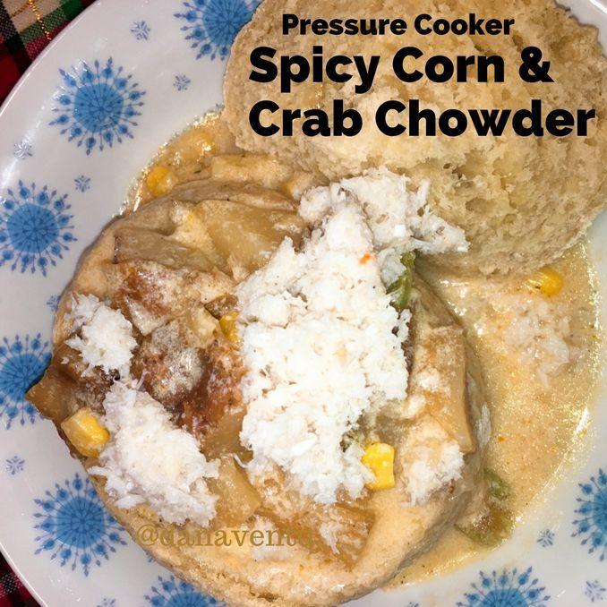 pressure cooker spicy corn and crab chowder crab chowder chowder ...