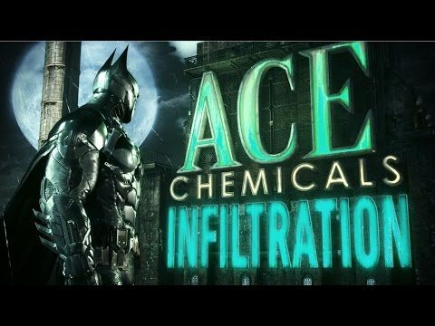 Official Batman: Arkham Knight - Ace Chemicals Infiltration Trailer: Part 1 - YouTube