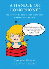 A Handle On Homophones has been written to improve pupils' knowledge, comprehension and spelling of a wide range of common homophones (for e...