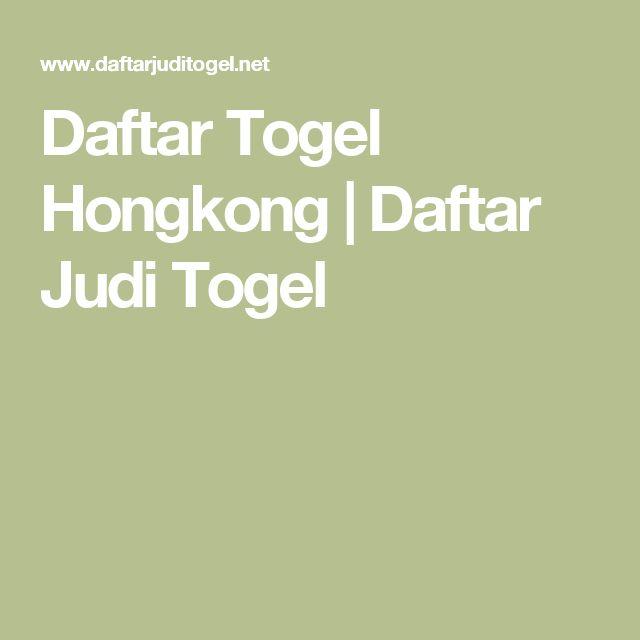 Daftar Togel Hongkong | Daftar Judi Togel