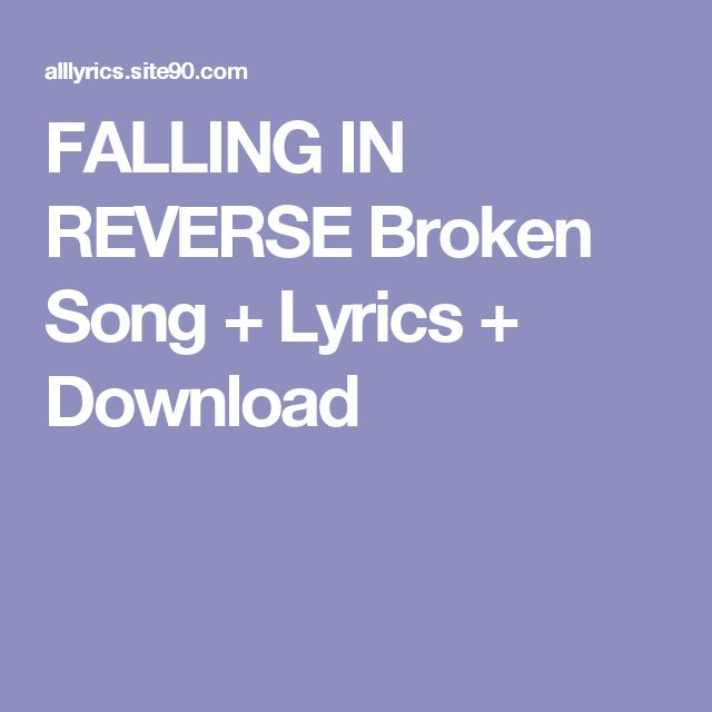 FALLING IN REVERSE Broken Song + Lyrics + Download