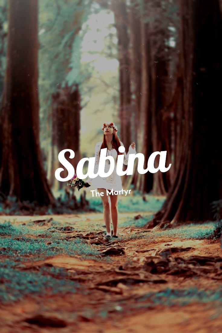 Sabina - The Martyr #Girl #Name #Sabina #Martyr | Namen ...