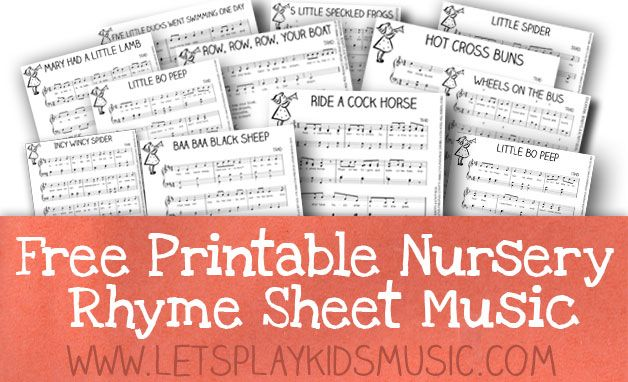 Free Nursery Rhyme Sheet Music from Let's Play Music.  They have lots of other helpful music-themed FREEBIES on their site as well.