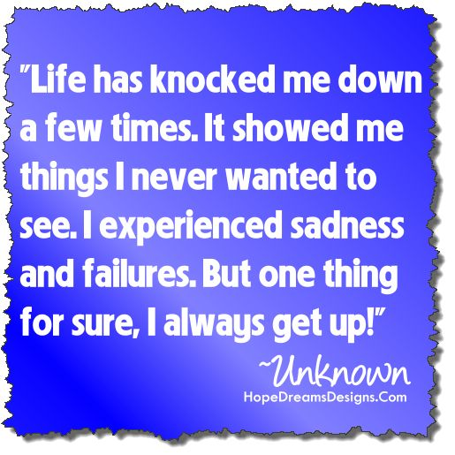 Cancer Survivor Quotes: Life Has Knocked Me Down A Few