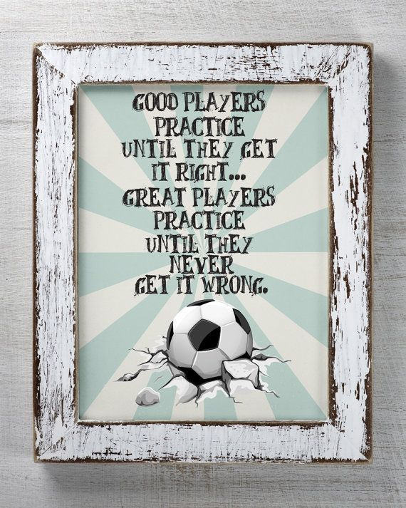 This is an Instant Download for a soccer Player, a Locker Room, A gymnasium, a soccer party or soccer theme bedroom decor. It is an inspirational quote that has many fun uses!  You will receive a 5 x 7 jpg. You will also receive a PDF. (I can get your other sizes. Bigger than 8x10 carries an extra charge).  It says:  Good players practice until they get it right. Great Players practice until they never get it wrong.  There is a soccer ball, fun typography and a grungy look.  You can pay and…