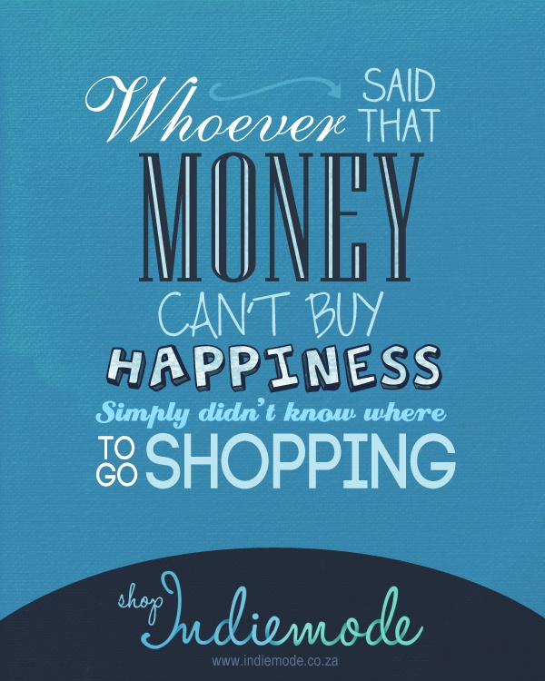 Quotes About Money Not Buying Happiness: Whoever Said That Money Can't Buy Happiness Simply Didn't