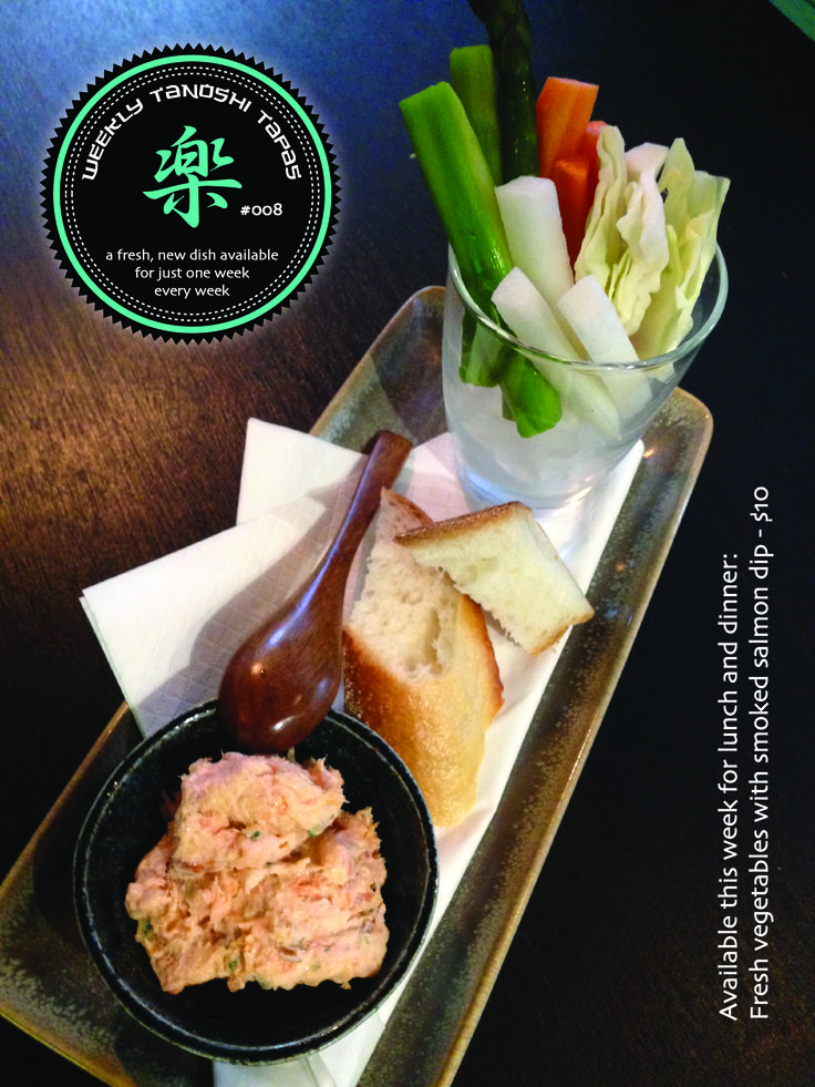 Tanoshi Tapas # 008 Available for this week only: Fresh vegetables with smoked salmon dipping sauce - $10