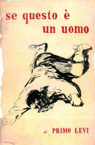"""1947 - La copertina della prima edizione di """"Se questo è un uomo"""", pubblicata dalla casa editrice De Silva. Il disegno è uno schizzo di Goya per la serie """"I disastri della guerra"""""""