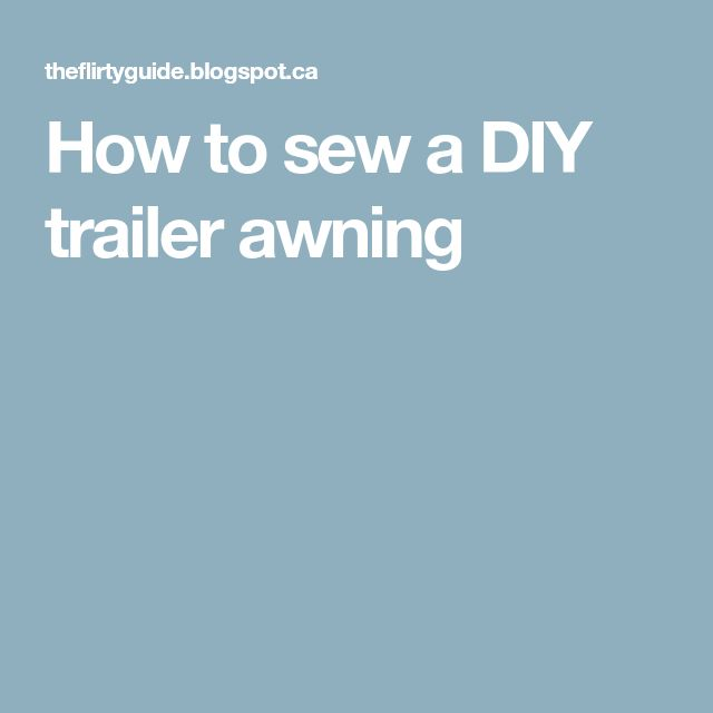 How to sew a DIY trailer awning