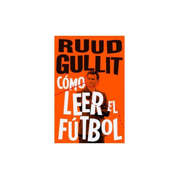 Como leer el fútbol/ How to Watch Soccer (Paperback) (Ruud Gullit)