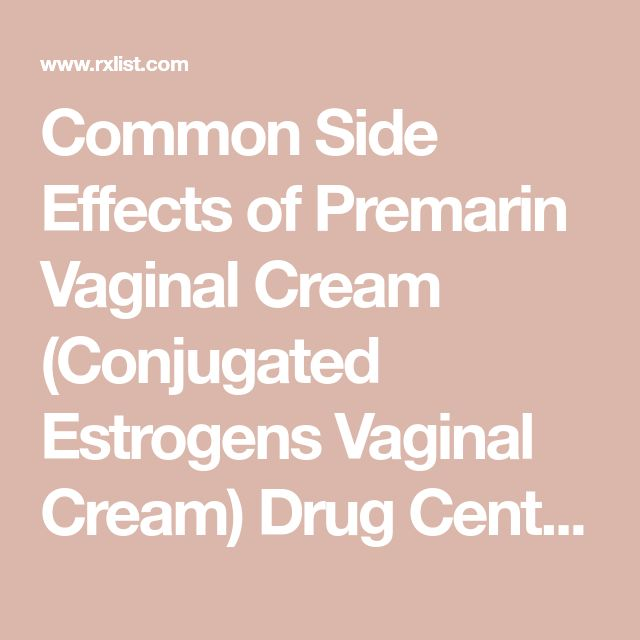 Common Side Effects Of Premarin Vaginal Cream Conjugated -9015