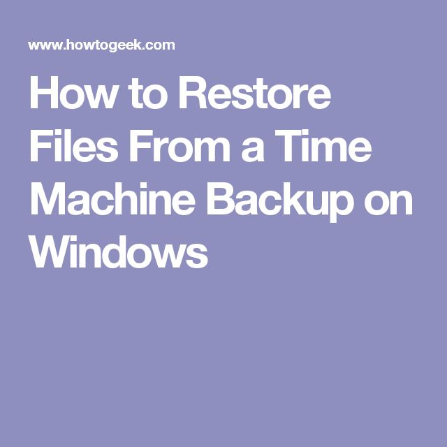 How to Restore Files From a Time Machine Backup on Windows
