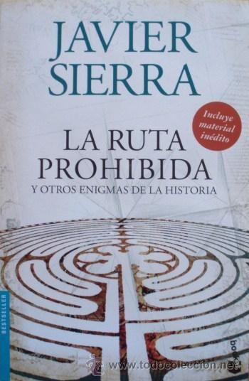 La ruta prohibida y otros enigmas de la historia/Javier Sierra - Planeta