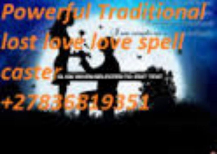 POWERFUL LOST LOVE SPELL CASTER ONLINE +27836819351 IN MAURITIUS,USA,CANADA,IRELAND,NEW YORK,UK,OMAN DR. MAVUVU (WHAT SUP) +27836819351 Lo