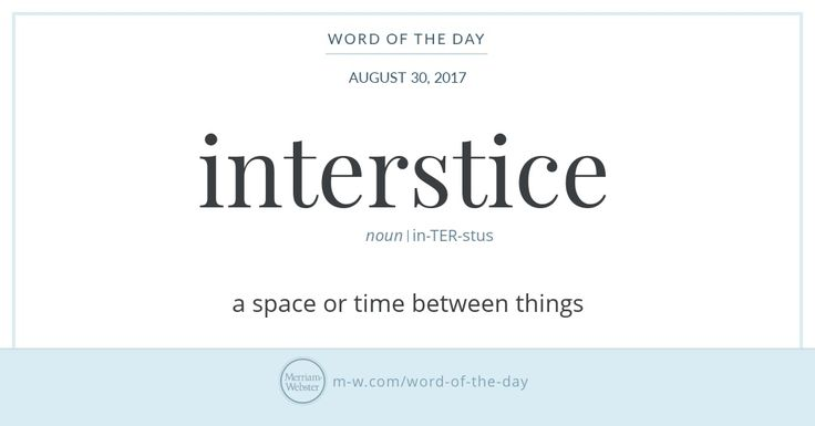 You don't need to read between the lines to understand the history of interstice; its etymology is plain to see. Interstice derives from the Latin interstitium, which is itself formed from the prefix