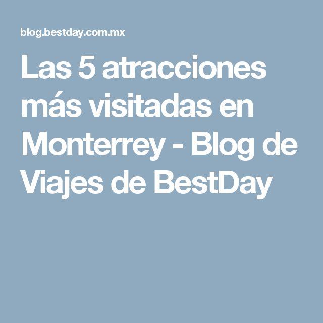 Las 5 atracciones más visitadas en Monterrey - Blog de Viajes de BestDay