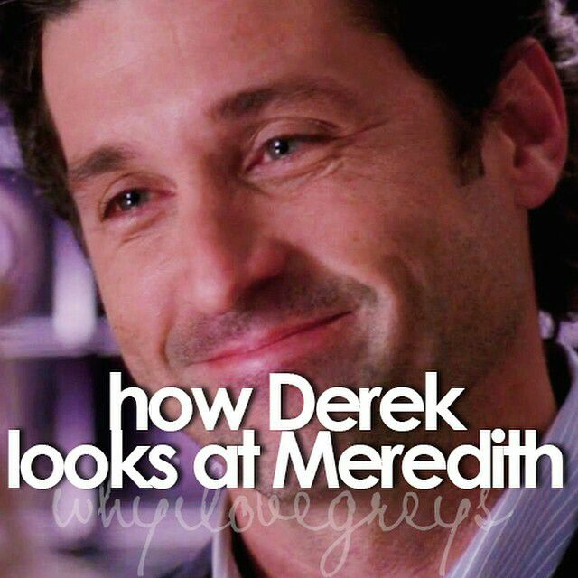 Derek's expression when he looked at Meredith.