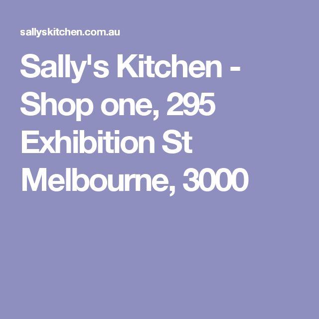 Sally's Kitchen - Shop one, 295 Exhibition St Melbourne, 3000