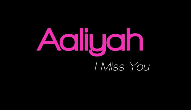 Aaliyah - I Miss You (LYRICS ON SCREEN)