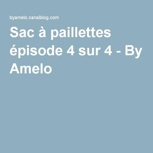Sac à paillettes épisode 4 sur 4 - By Amelo
