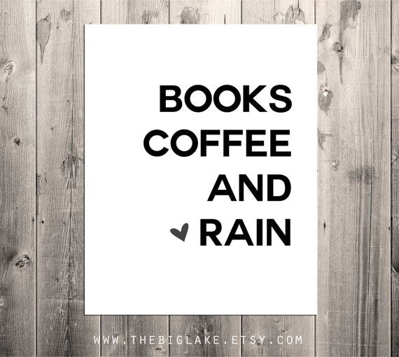 Books, coffee, and rain...this is like the best combination ever.