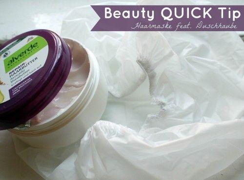Beauty QUICK Tip | Haarmaske feat. Duschhaube