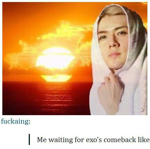 Relatable. #Sehun #EXO #EXO-K, Ooooohhhh when the sun comes up.....got to be there -Michael Jackson song!
