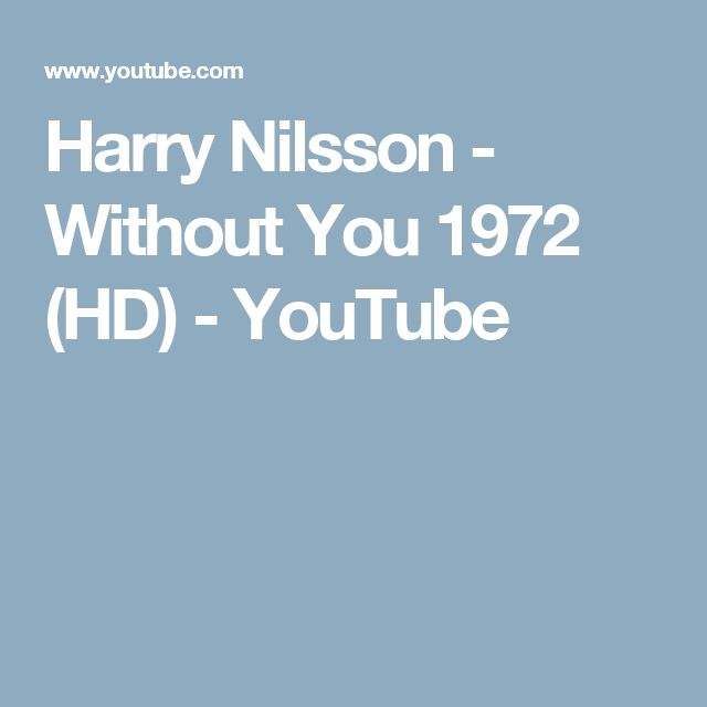 Harry Nilsson - Without You 1972 (HD) - YouTube