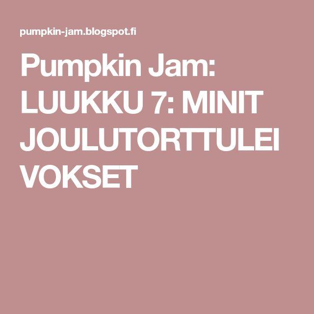 Pumpkin Jam: LUUKKU 7: MINIT JOULUTORTTULEIVOKSET