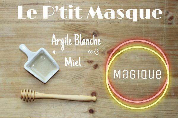 Mon+Masque+Beauté+Magique+(argile+blanche+et+miel)