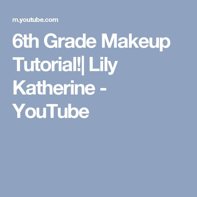 6th Grade Makeup Tutorial!| Lily Katherine - YouTube