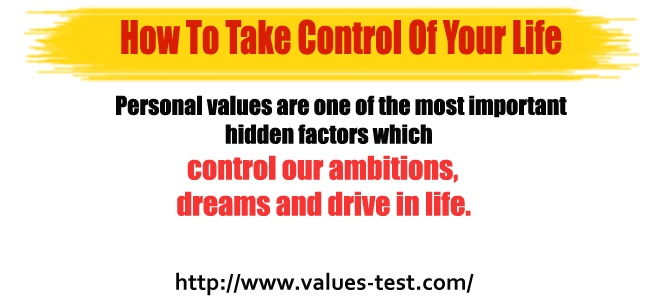 Personal values are one of the most important hidden factors which control our ambitions, dreams and drive in life.    Personal values help focus and align our life choices.   http://www.values-test.com/