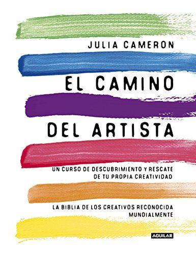 El Camino Del Artista (AGUILAR OPERACIONES EDITOR) de JULIA CAMERON http://www.amazon.es/dp/8403102054/ref=cm_sw_r_pi_dp_yrXSwb07CSYHK