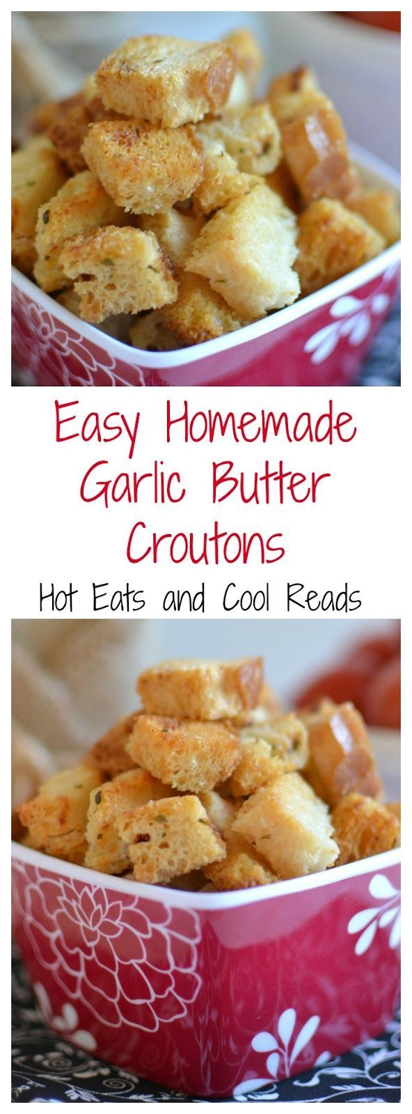A delicious and inexpensive way to make your own croutons! Use day old bread, buns or any other bread you have on hand! Great on salad, soup or even as a snack! Easy Homemade Garlic Butter Croutons Recipe from Hot Eats and Cool Reads!
