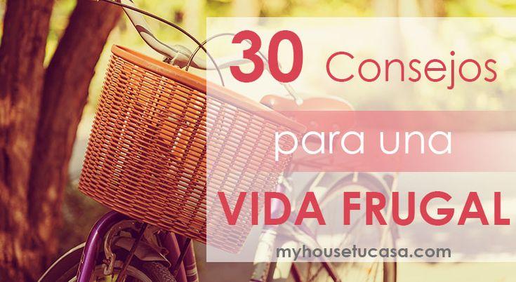 30 consejos para una vida frugal