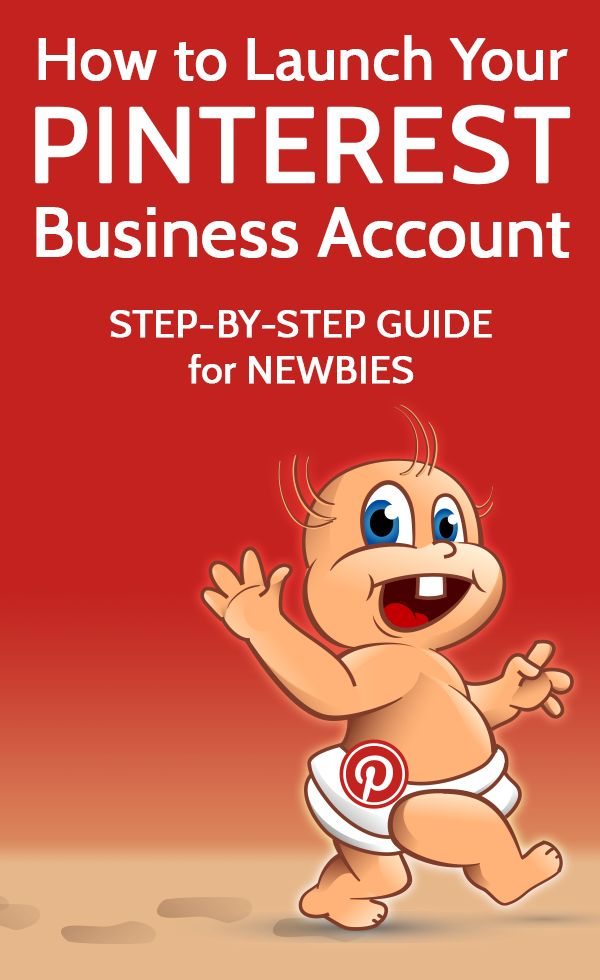 How to Launch your Pinterest Business Account.  Step-by-step guide for newbies.