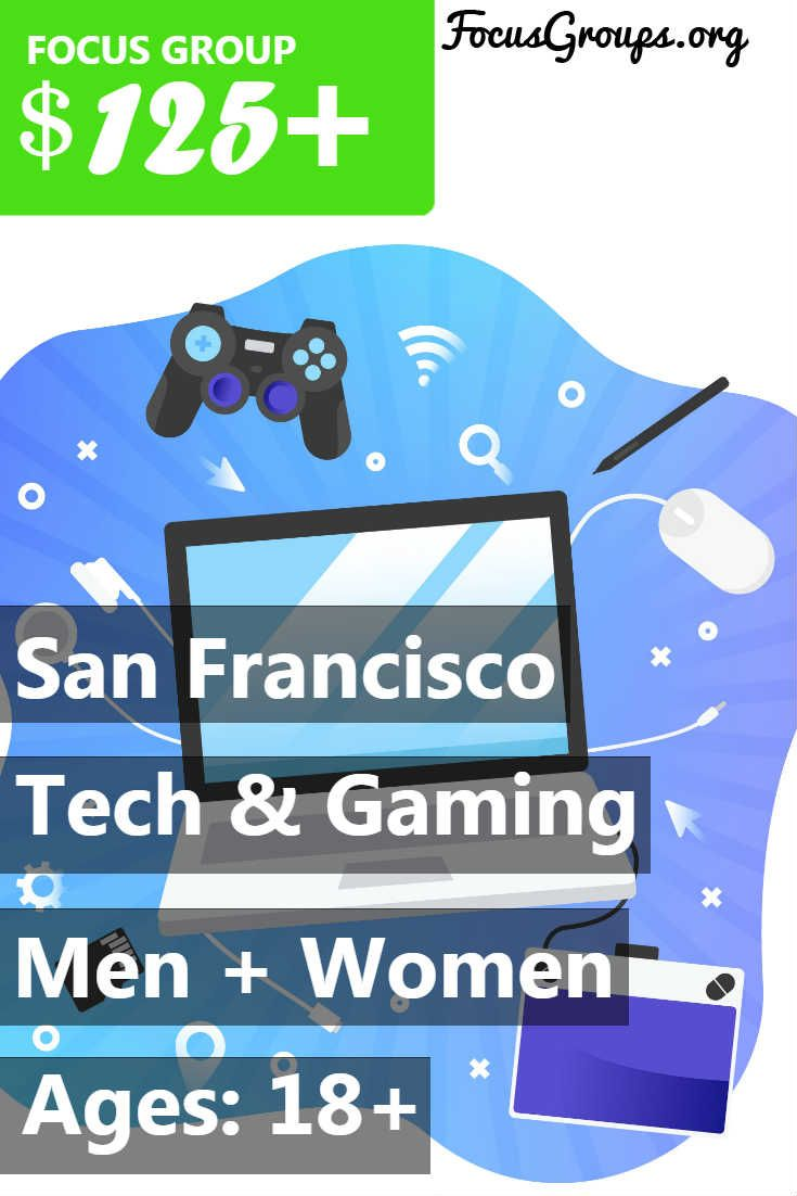Focus Group on Technology and Gaming in SF – $125