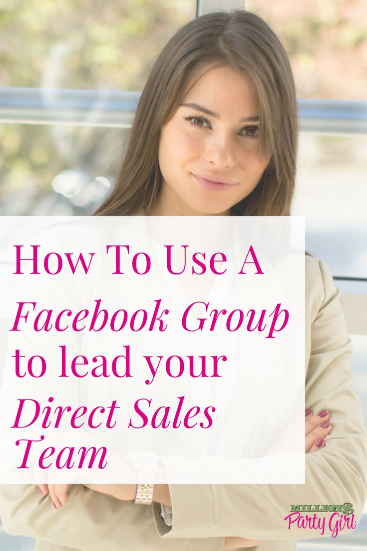 How To Use A Facebook Group To Lead Your Direct Sales Team