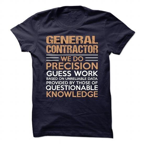 GENERAL-CONTRACTOR #shirt cutting #long sweatshirt. LOWEST SHIPPING:  => https://www.sunfrog.com/No-Category/GENERAL-CONTRACTOR-90313793-Guys.html?68278