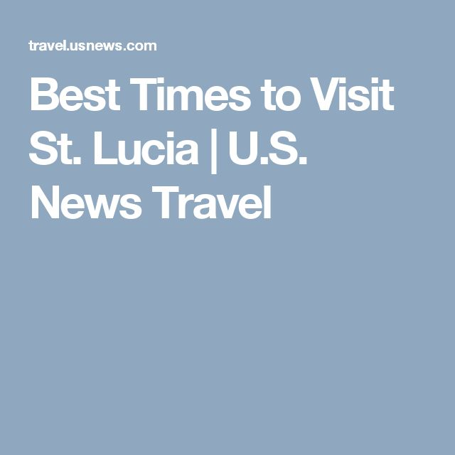 Best Times to Visit St. Lucia | U.S. News Travel