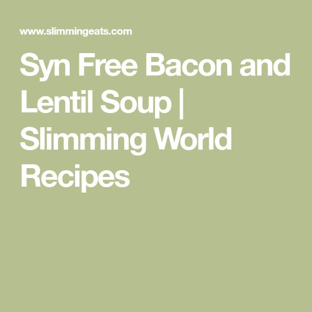 Syn Free Bacon and Lentil Soup   Slimming World Recipes
