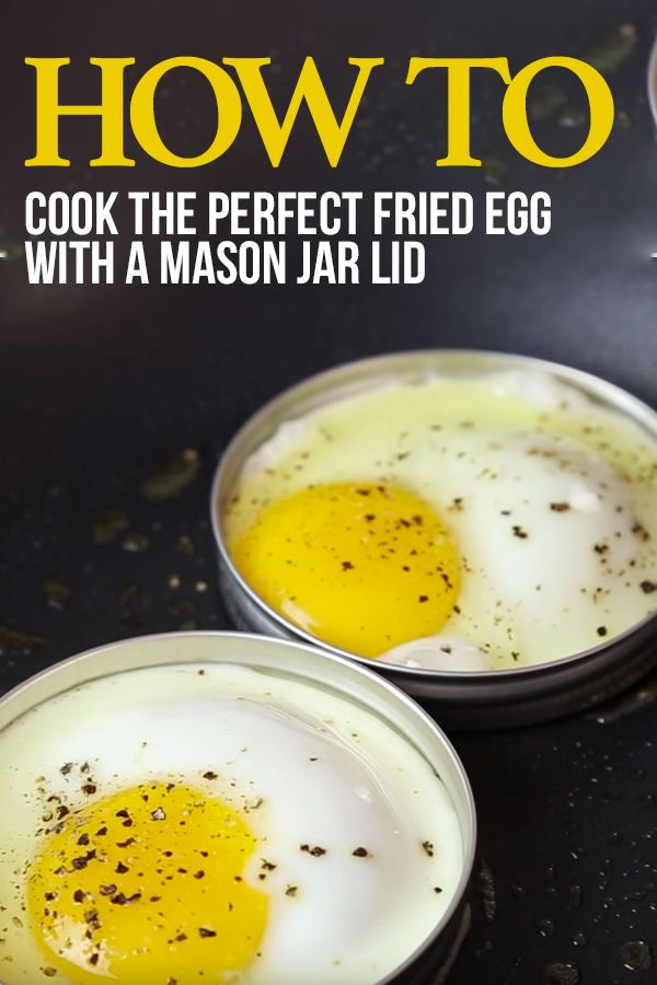 How to Cook the Perfect Fried Egg with a Mason Jar Lid