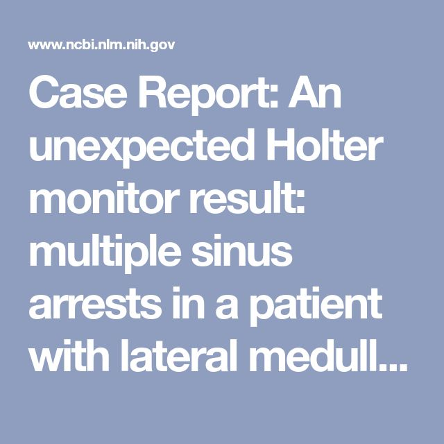 Case Report: An unexpected Holter monitor result: multiple sinus arrests in a patient with lateral medullary syndrome