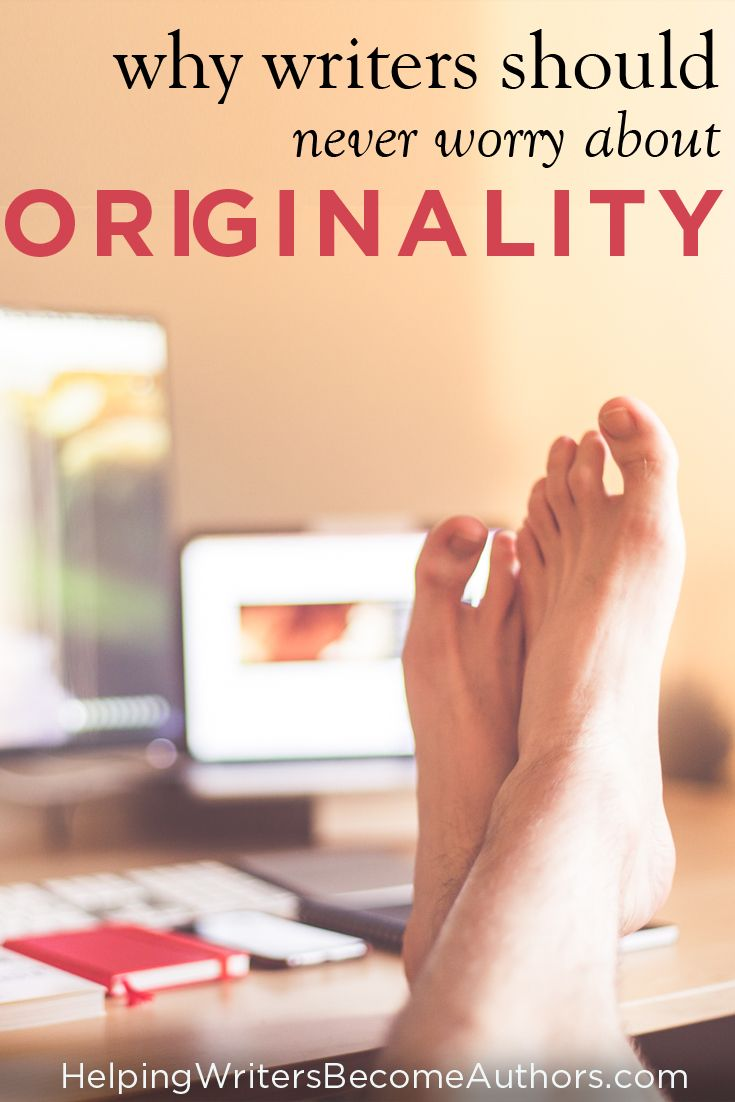 Why Writers Should Never Worry About Originality
