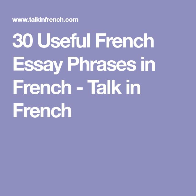 best phrases in french ideas speak french  30 useful french essay phrases