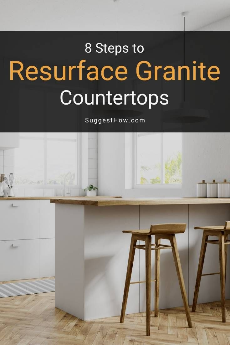 How To Resurface Granite Countertops
