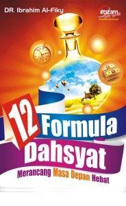 12 Formula Dahsyat Merancang Masa Depan Hebat merupakan buku untuk anda yang menginginkan masa depat yang cemerlang bagi diri anda..seperti apakah itu, silahkan simak dibuku ini..